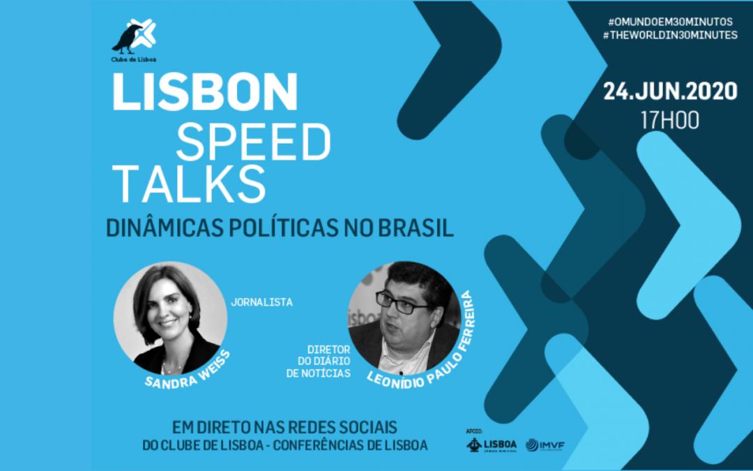 LISBON SPEED TALKS: Dinâmicas Políticas no Brasil   24 de junho   17H00