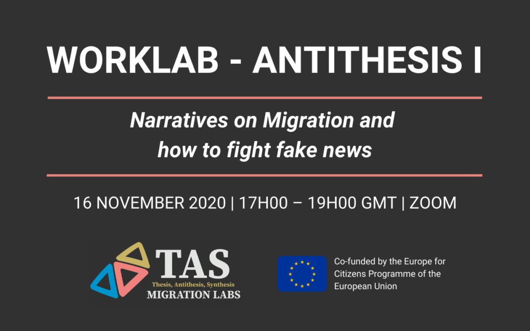 WorkLab – Antithesis I: narratives on migration and how to fight fake news